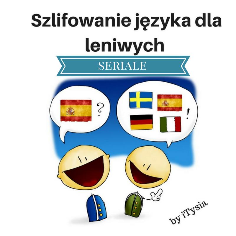 Szlifowanie języka dla leniwych- seriale po hiszpańsku 2