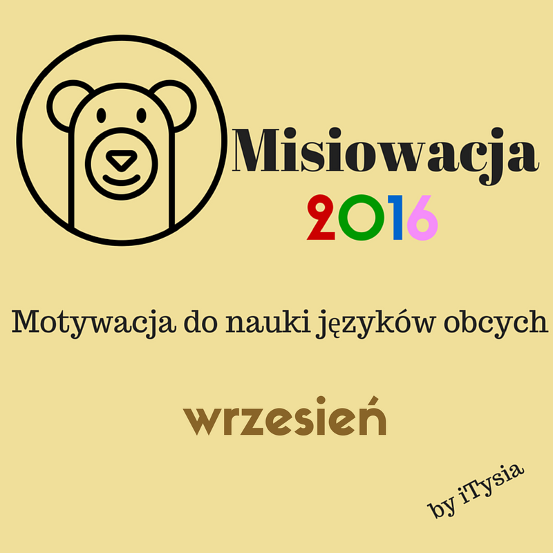 Misiowacja wrzesień 2016 + jak planować naukę języka?